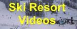 Ski Resort Videos